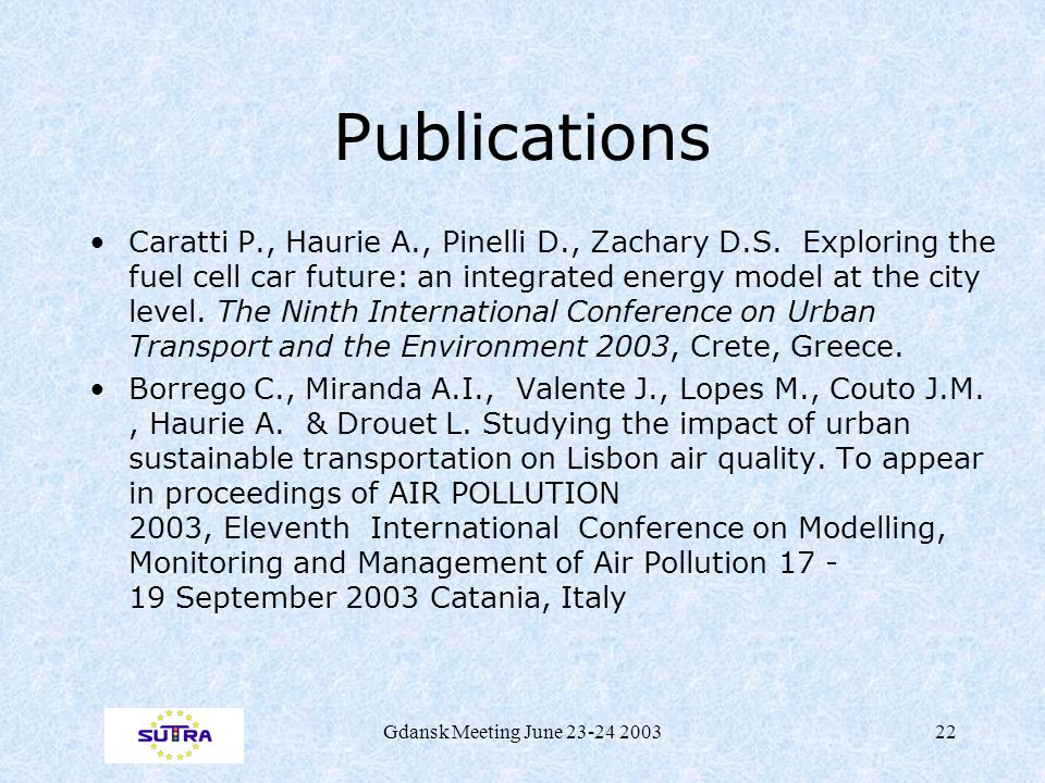 Gdansk Meeting June 23-24 200322 Publications Caratti P., Haurie A., Pinelli D., Zachary D.S.