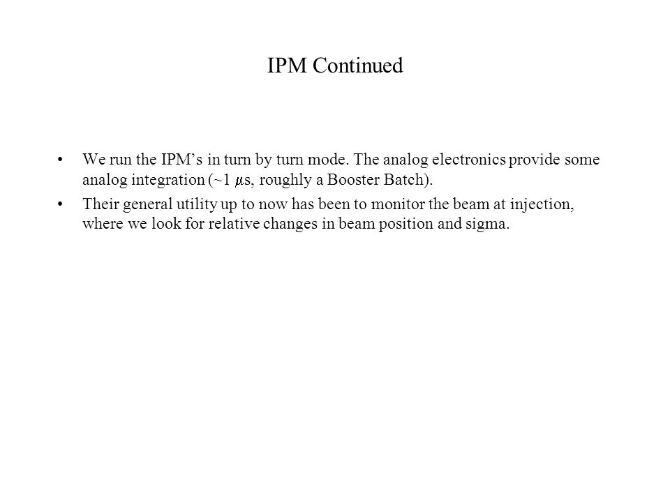 IPM Continued We run the IPM's in turn by turn mode.