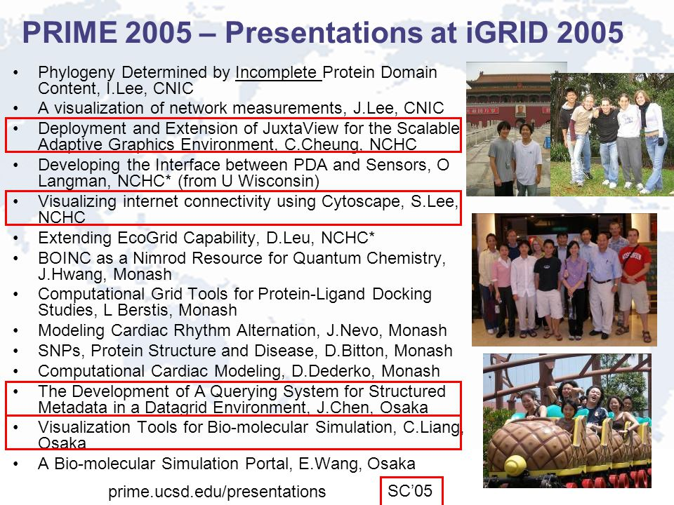 PRIME 2005 – Presentations at iGRID 2005 Phylogeny Determined by Incomplete Protein Domain Content, I.Lee, CNIC A visualization of network measurement