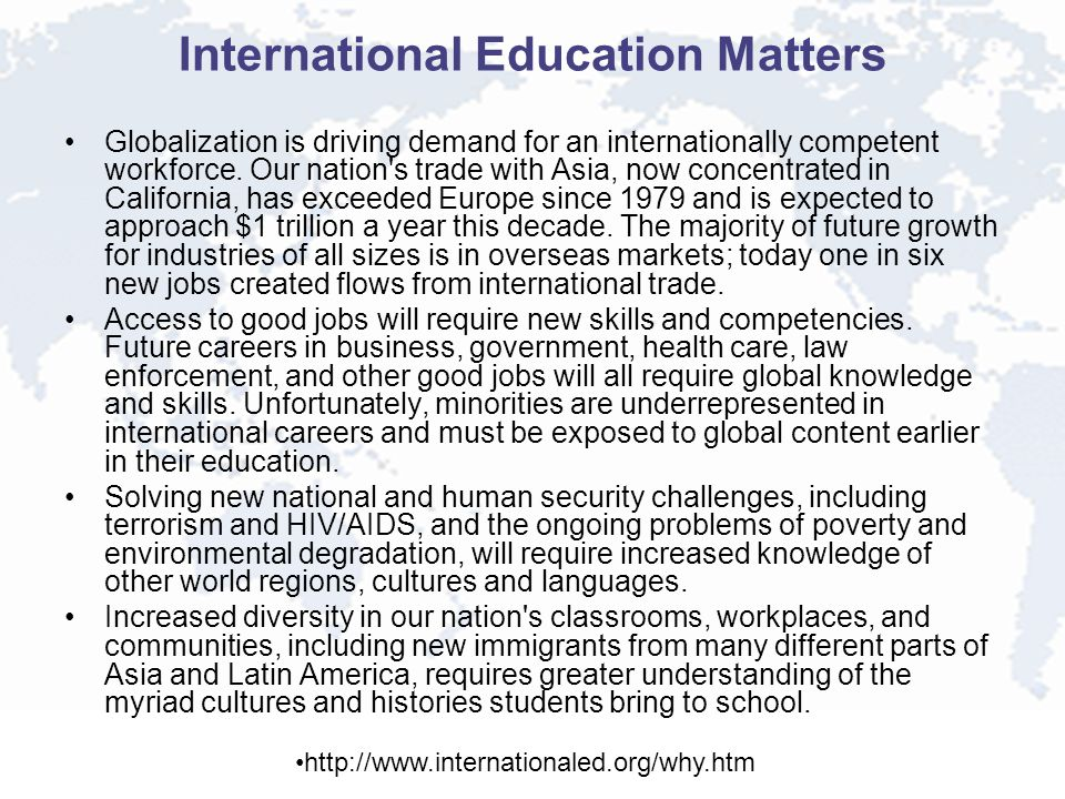 International Education Matters Globalization is driving demand for an internationally competent workforce.