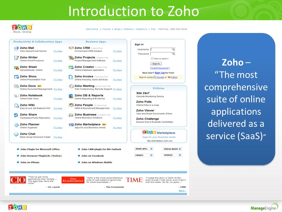 Introduction to Zoho Zoho – The most comprehensive suite of online applications delivered as a service (SaaS) Zoho – The most comprehensive suite of online applications delivered as a service (SaaS)