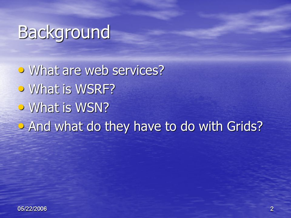 05/22/20062 Background What are web services. What are web services.