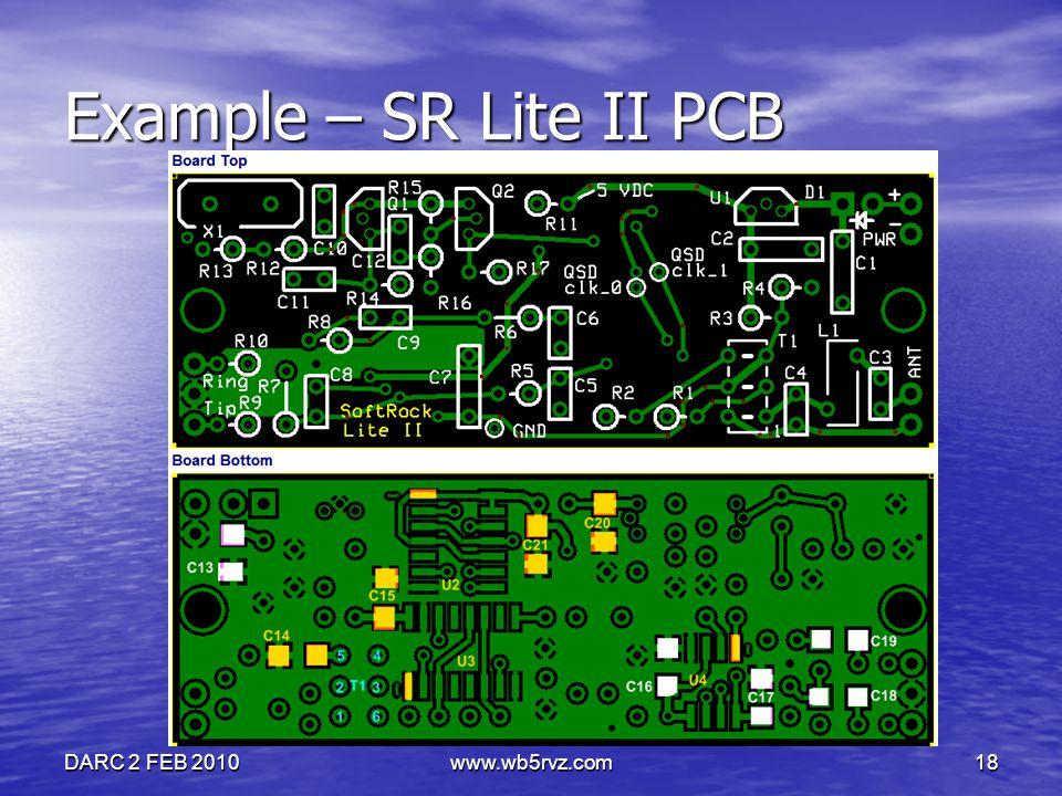 DARC 2 FEB 2010www.wb5rvz.com18 Example – SR Lite II PCB