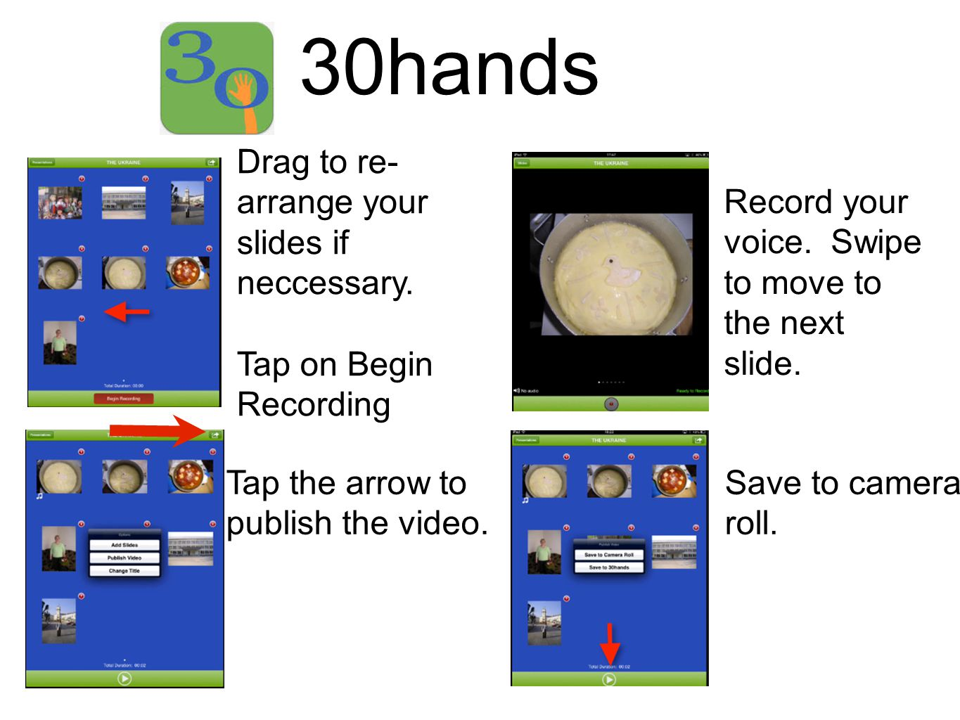 30hands Drag to re- arrange your slides if neccessary.