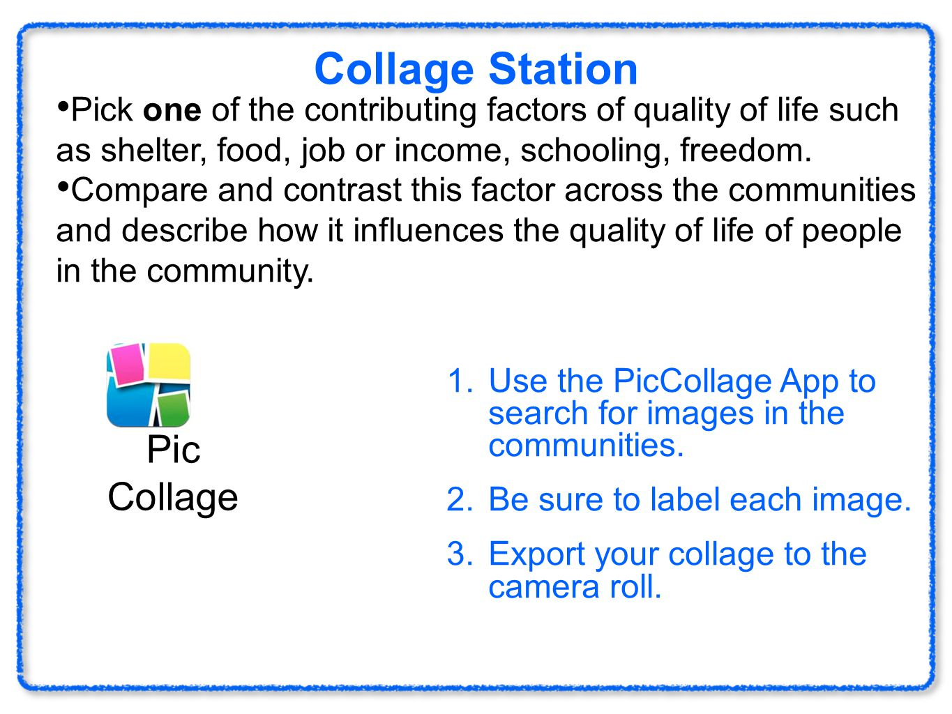 Collage Station Pick one of the contributing factors of quality of life such as shelter, food, job or income, schooling, freedom. Compare and contrast