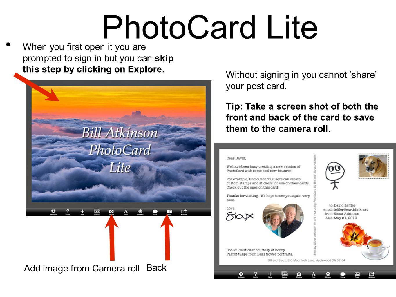 PhotoCard Lite When you first open it you are prompted to sign in but you can skip this step by clicking on Explore. Back Add image from Camera roll W