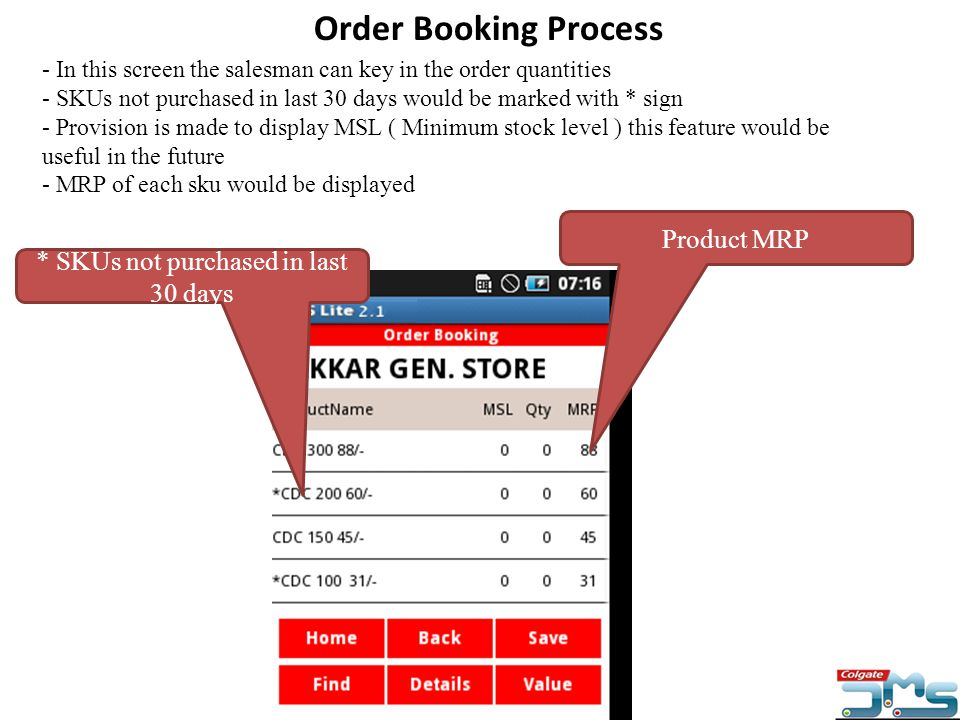 Product MRP Order Booking Process - In this screen the salesman can key in the order quantities - SKUs not purchased in last 30 days would be marked w
