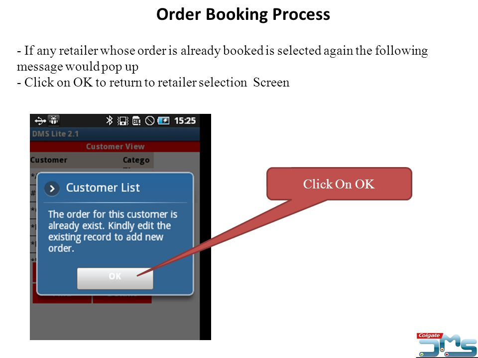 Order Booking Process - If any retailer whose order is already booked is selected again the following message would pop up - Click on OK to return to
