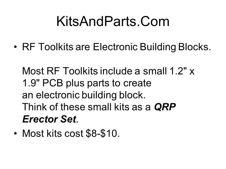 KitsAndParts.Com RF Toolkits are Electronic Building Blocks.