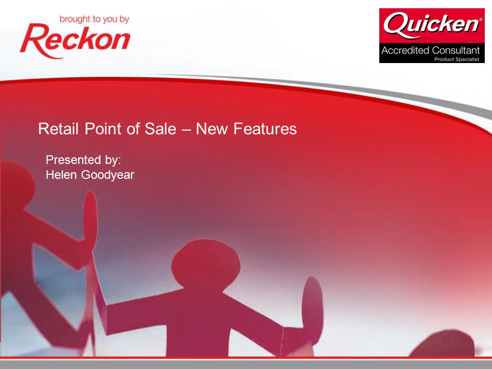 Retail Point of Sale – New Features Presented by: Helen Goodyear