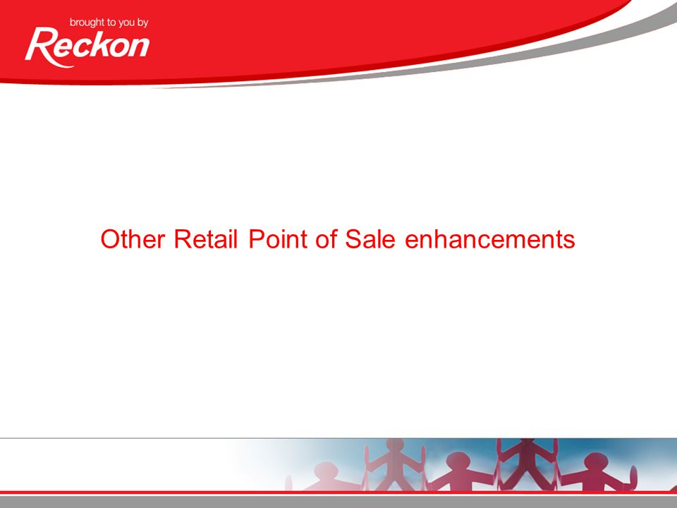 Other Retail Point of Sale enhancements