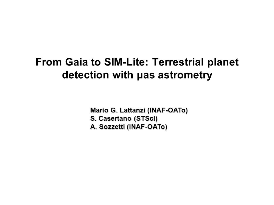 From Gaia to SIM-Lite: Terrestrial planet detection with μas astrometry Mario G.
