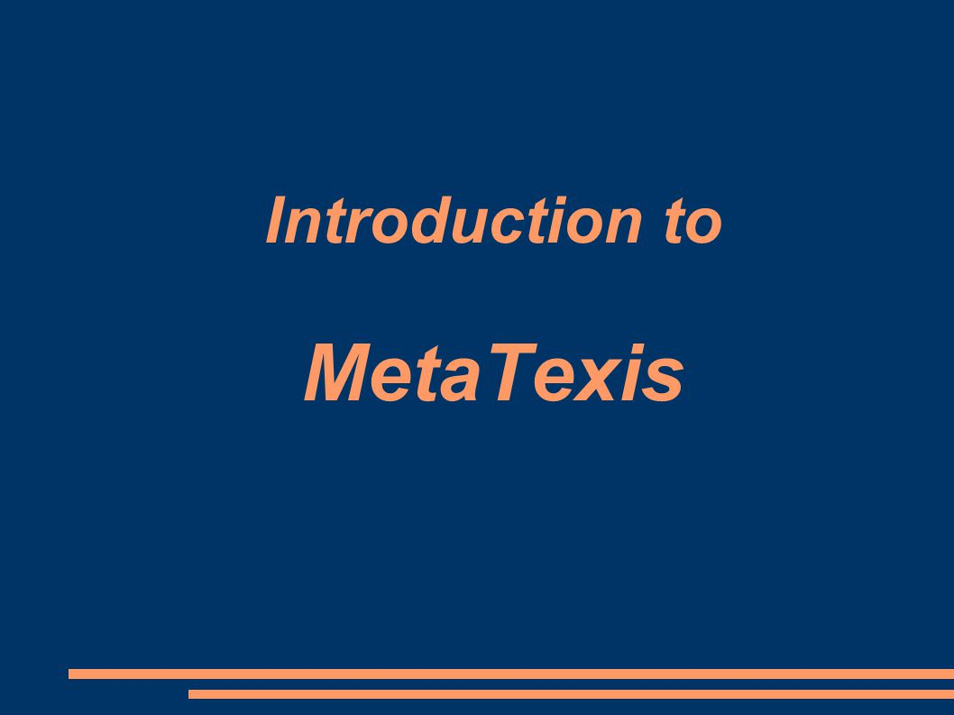 Introduction to MetaTexis