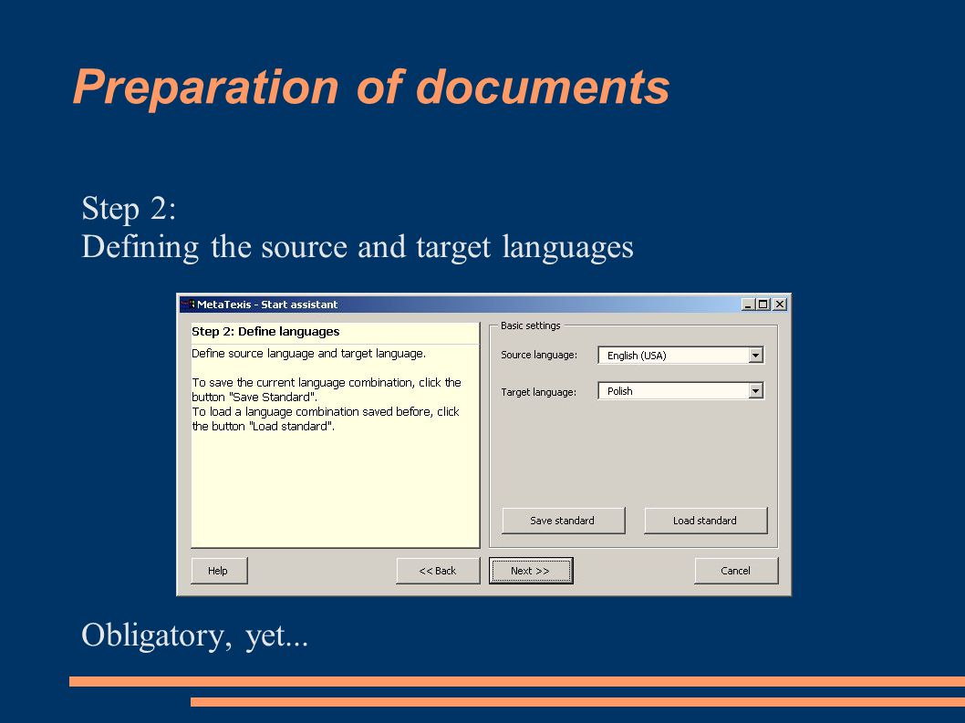 Preparation of documents Step 2: Defining the source and target languages Obligatory, yet...