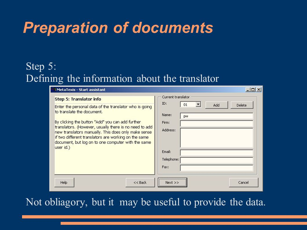 Preparation of documents Step 5: Defining the information about the translator Not obliagory, but it may be useful to provide the data.