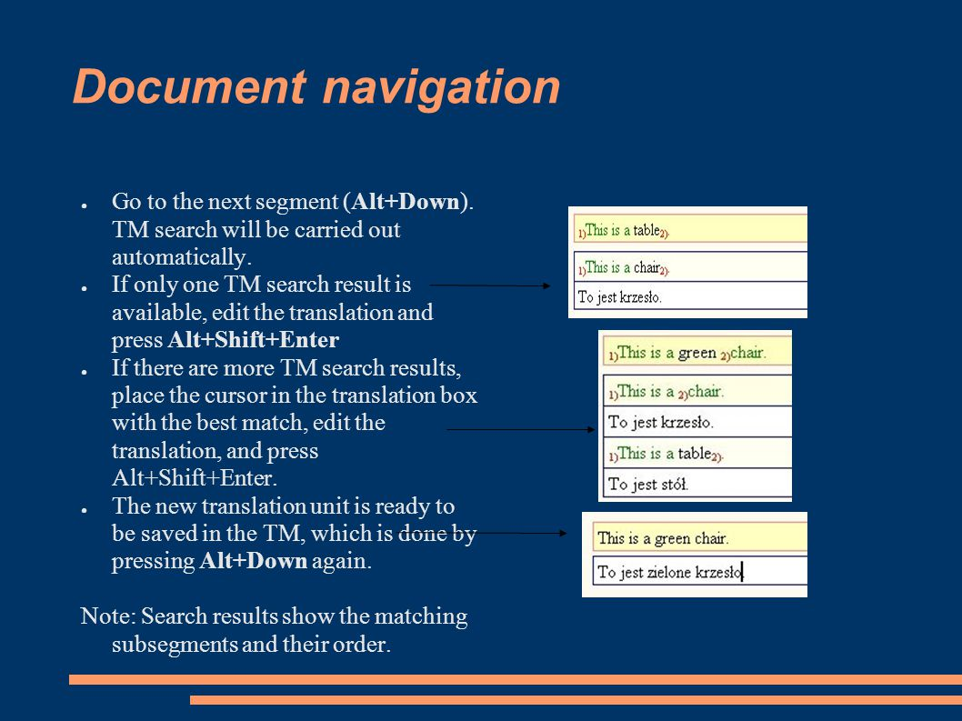 Document navigation ● Go to the next segment (Alt+Down).