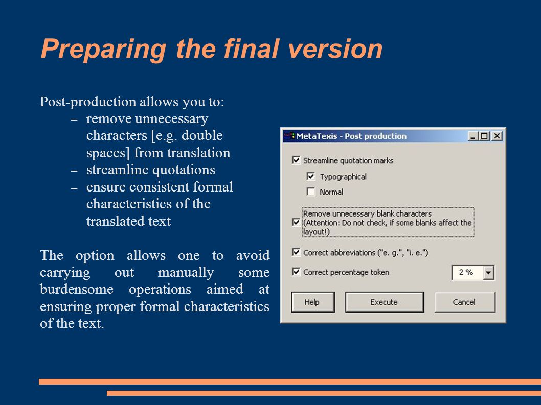 Preparing the final version Post-production allows you to: – remove unnecessary characters [e.g.