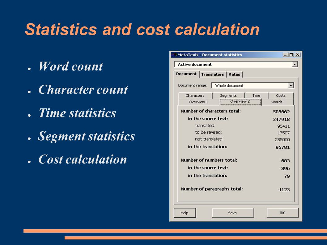 Statistics and cost calculation ● Word count ● Character count ● Time statistics ● Segment statistics ● Cost calculation