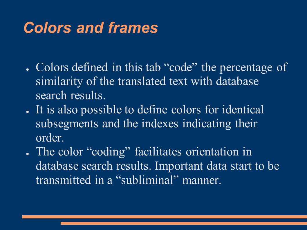 Colors and frames ● Colors defined in this tab code the percentage of similarity of the translated text with database search results.