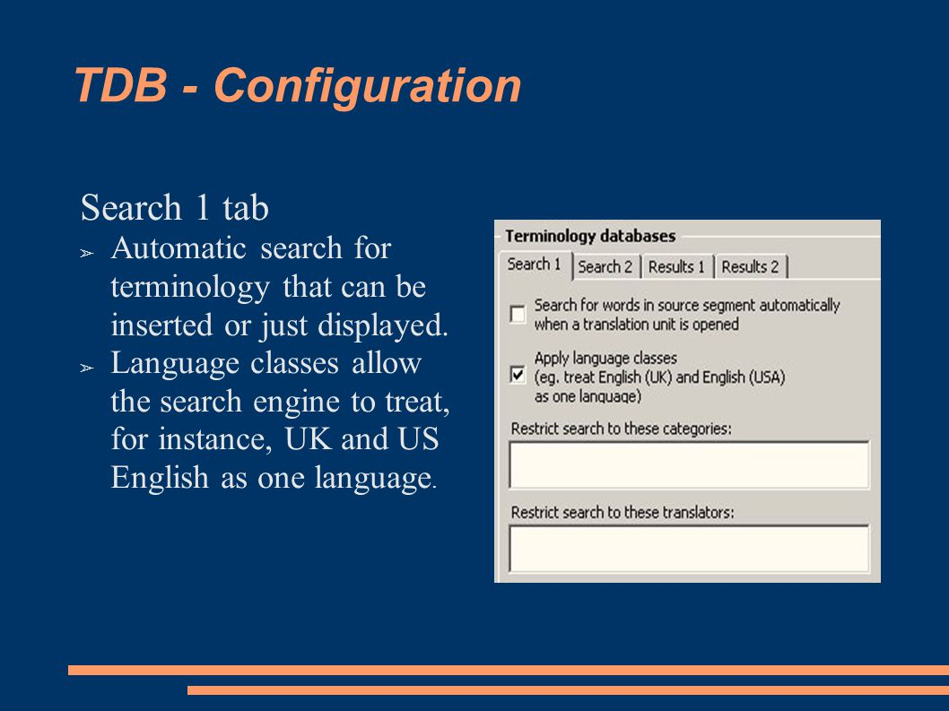 TDB - Configuration Search 1 tab ➢ Automatic search for terminology that can be inserted or just displayed.