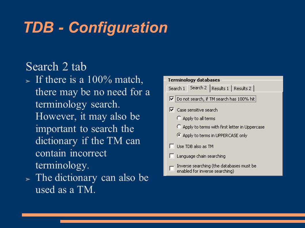 TDB - Configuration Search 2 tab ➢ If there is a 100% match, there may be no need for a terminology search.