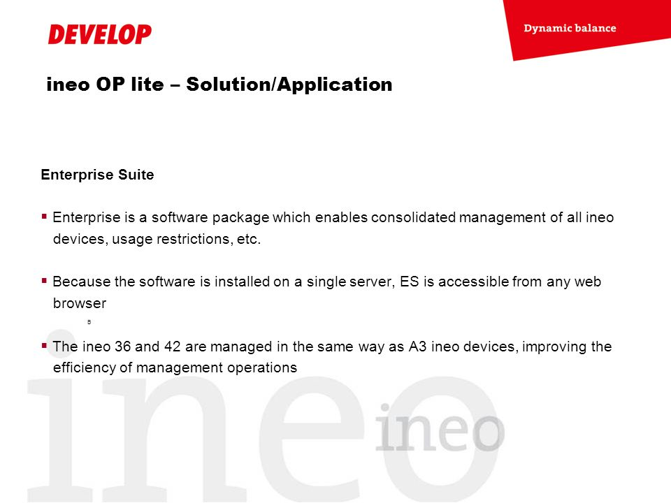 ineo OP lite – Solution/Application Enterprise Suite  Enterprise is a software package which enables consolidated management of all ineo devices, usa