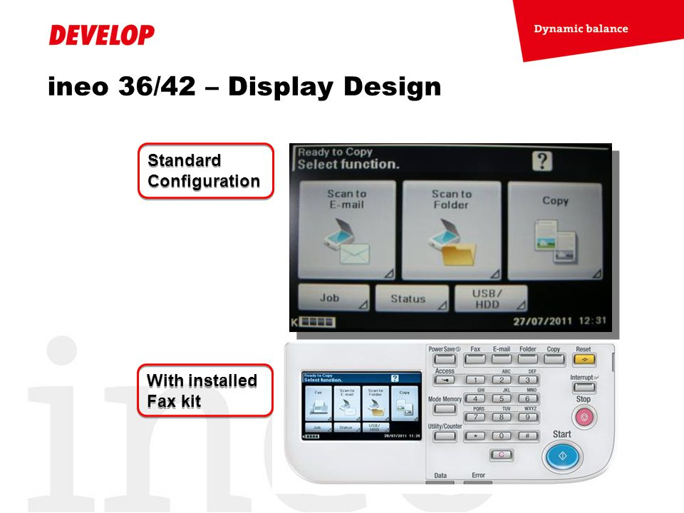 ineo 36/42 – Display Design Standard Configuration With installed Fax kit