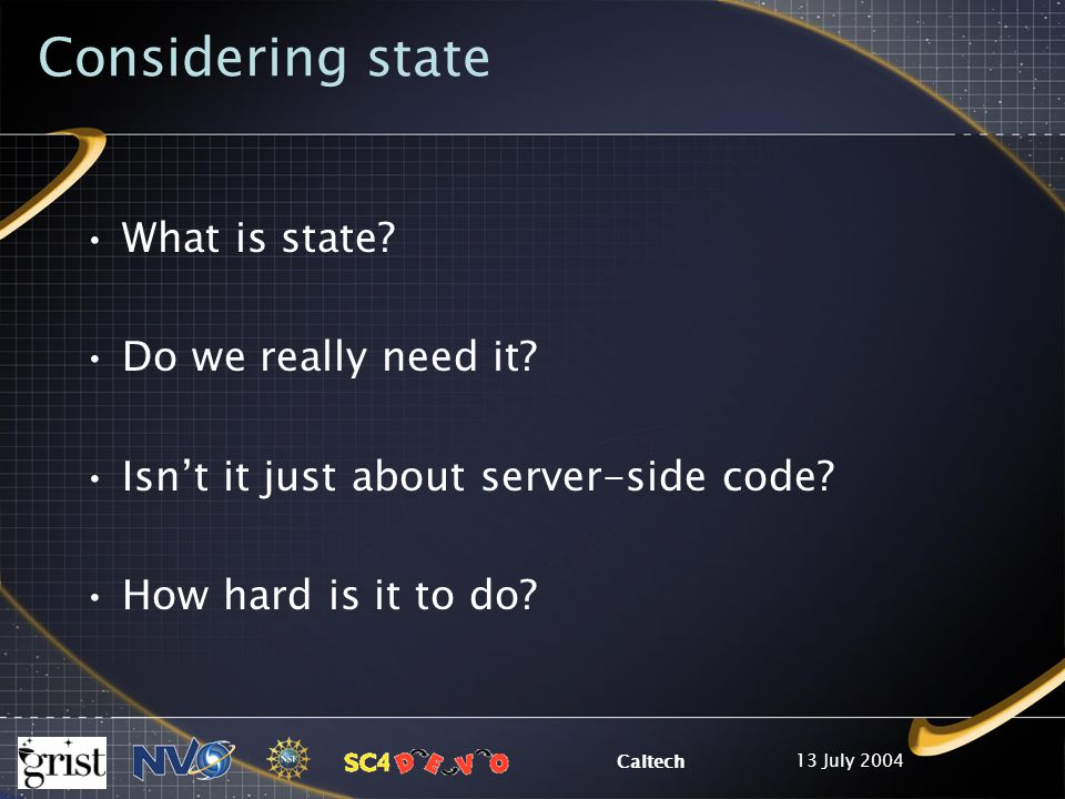 13 July 2004 Caltech Considering state What is state.