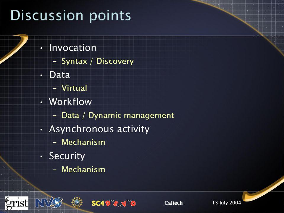 13 July 2004 Caltech Invocation / / / … getInvocationDescription(…)