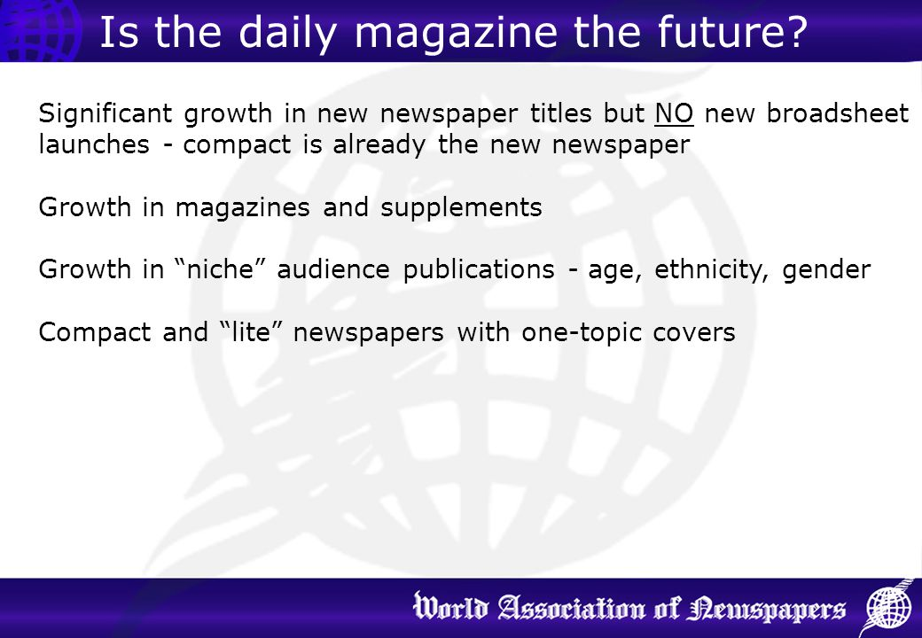 Significant growth in new newspaper titles but NO new broadsheet launches - compact is already the new newspaper Growth in magazines and supplements G