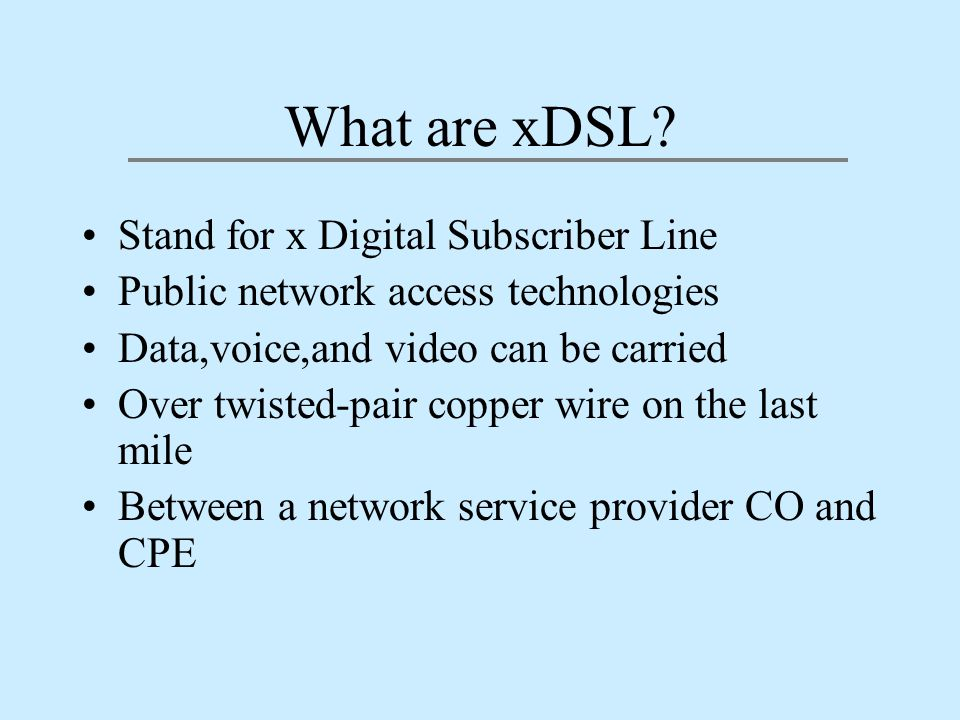 What are xDSL.