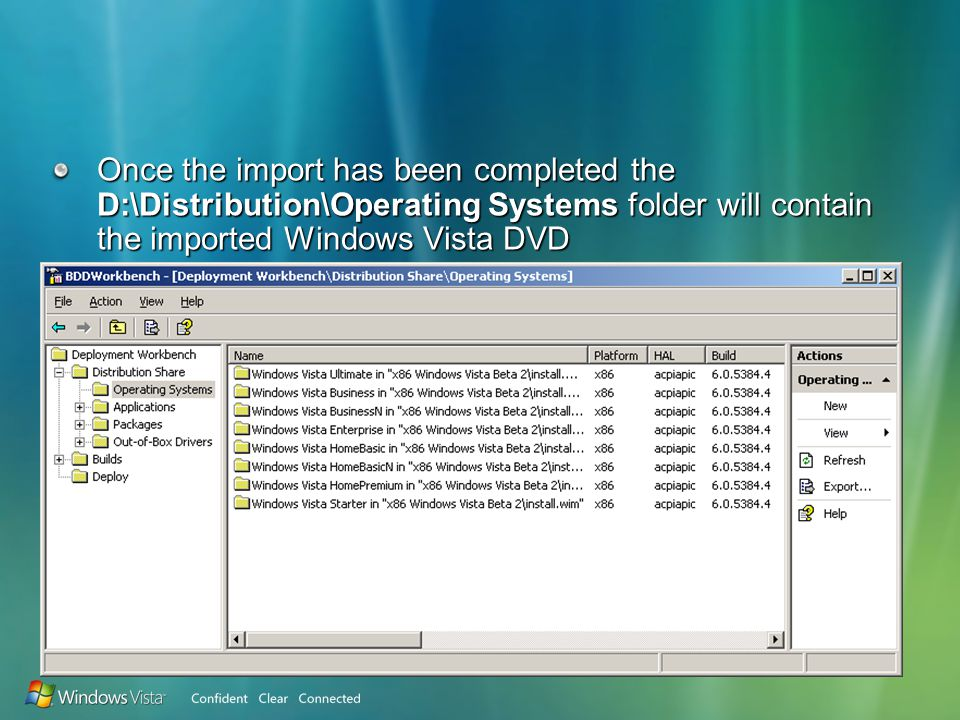 Once the import has been completed the D:\Distribution\Operating Systems folder will contain the imported Windows Vista DVD