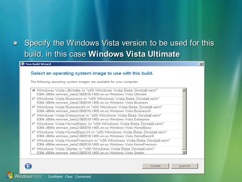 Specify the Windows Vista version to be used for this build, in this case Windows Vista Ultimate
