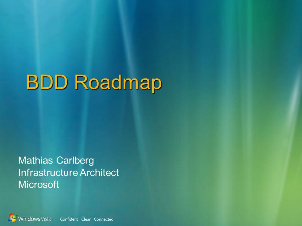 BDD Roadmap Mathias Carlberg Infrastructure Architect Microsoft