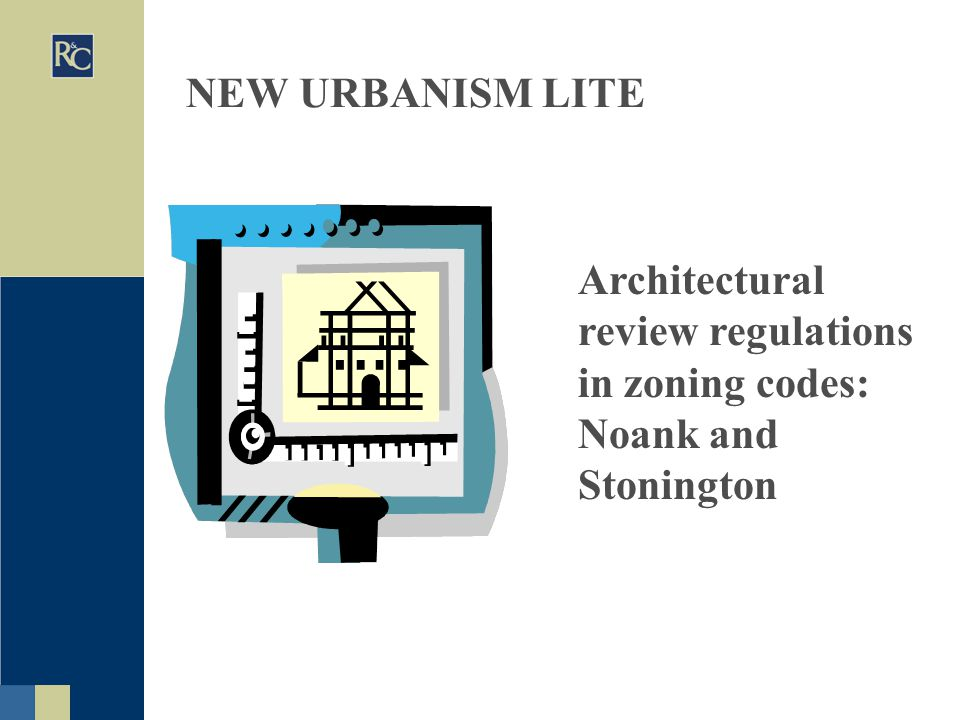 NEW URBANISM LITE Architectural review regulations in zoning codes: Noank and Stonington
