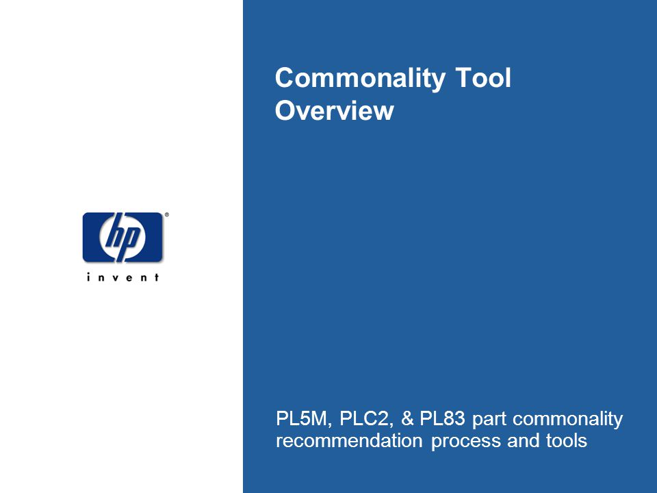 Commonality Tool Overview PL5M, PLC2, & PL83 part commonality recommendation process and tools