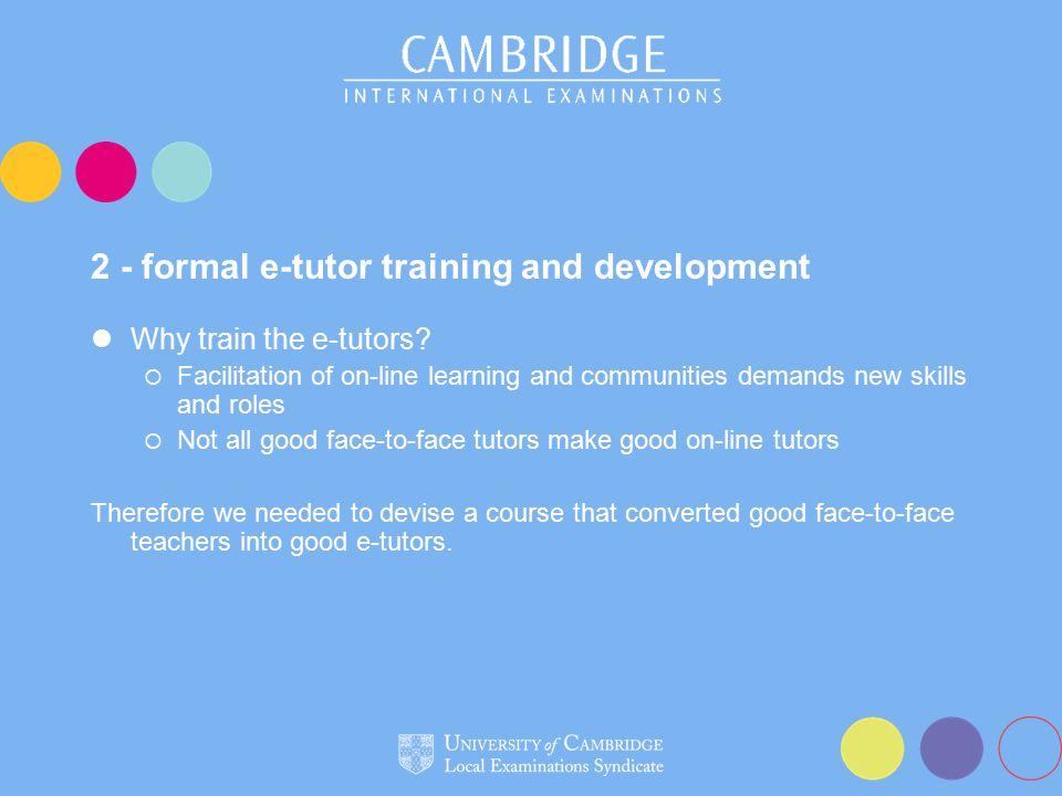2 - formal e-tutor training and development Why train the e-tutors.