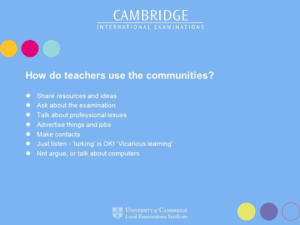 How do teachers use the communities.