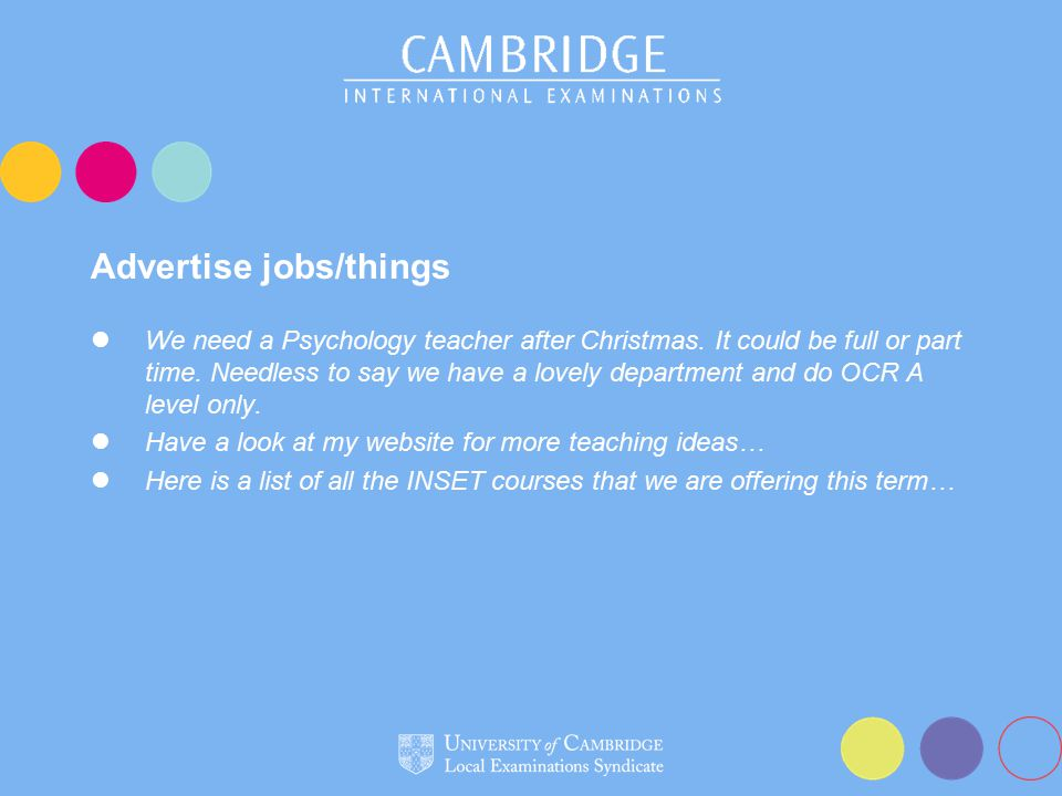 Advertise jobs/things We need a Psychology teacher after Christmas. It could be full or part time. Needless to say we have a lovely department and do