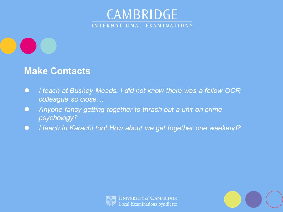 Make Contacts I teach at Bushey Meads. I did not know there was a fellow OCR colleague so close… Anyone fancy getting together to thrash out a unit on