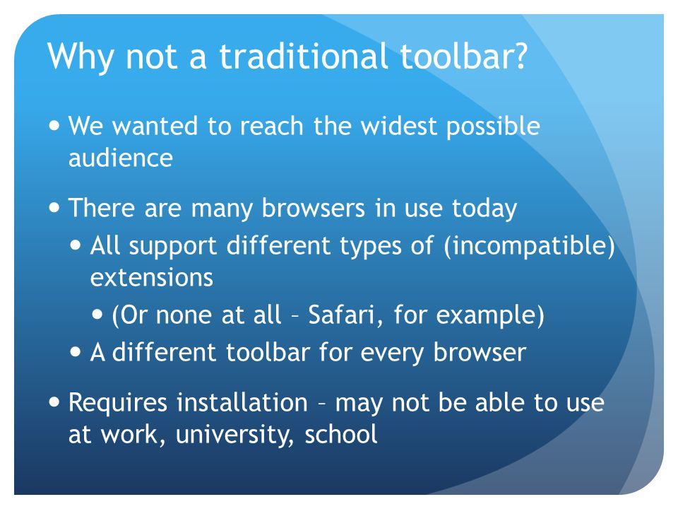 Why not a traditional toolbar.