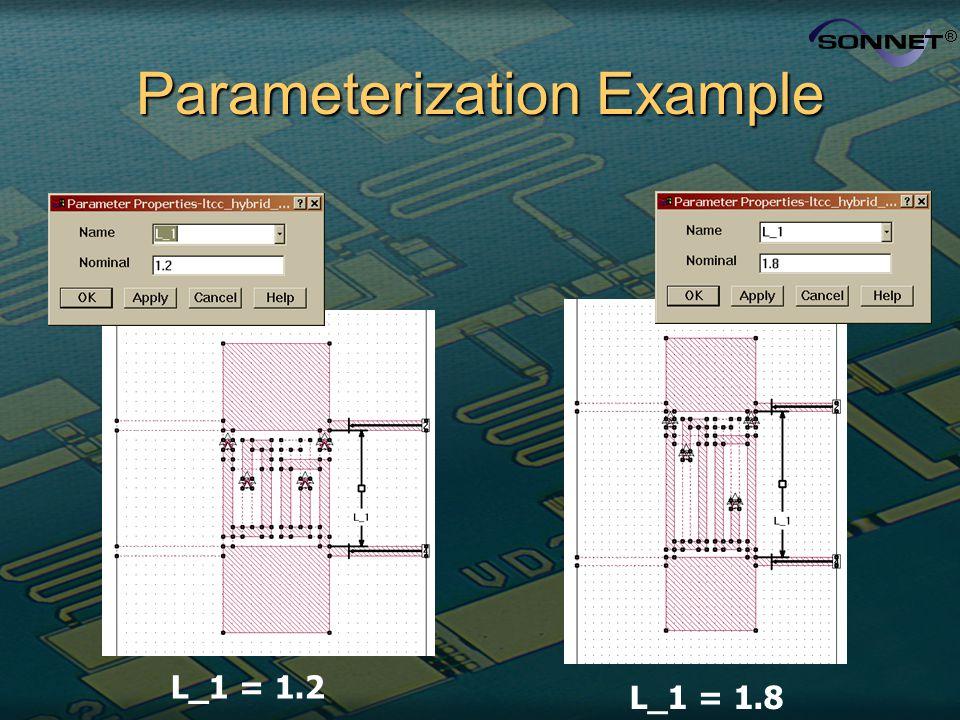 Parameterization Example L_1 = 1.2 L_1 = 1.8