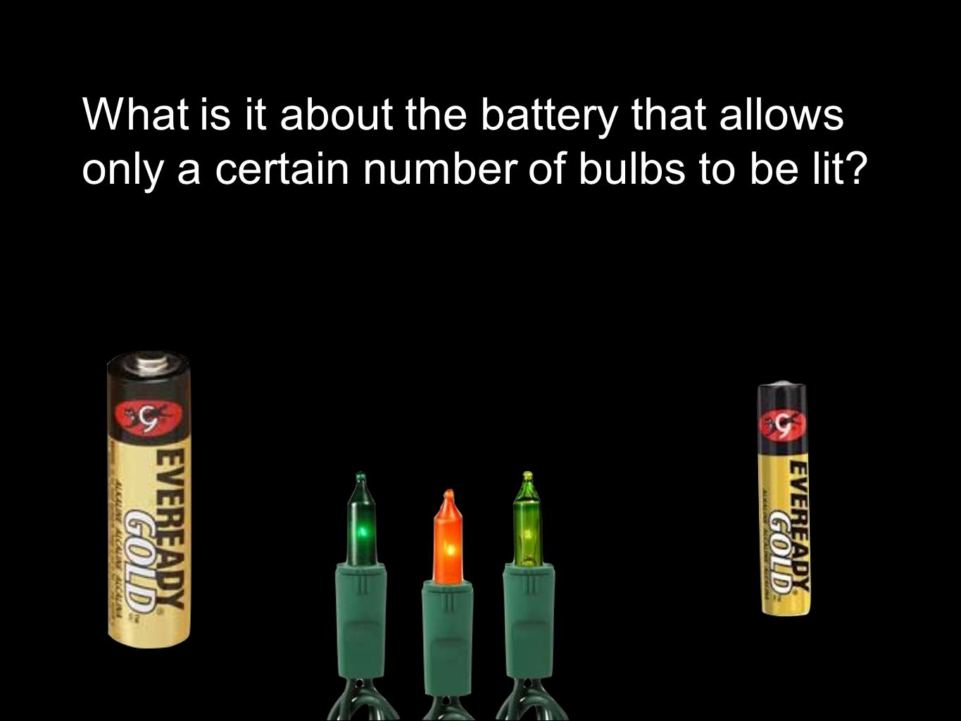 What is it about the battery that allows only a certain number of bulbs to be lit