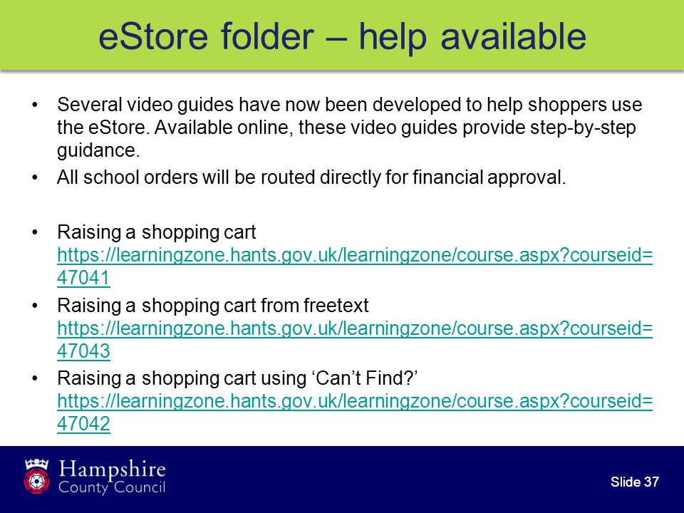 Slide 37 Several video guides have now been developed to help shoppers use the eStore.