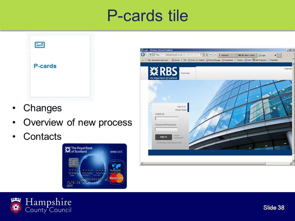 Slide 38 Changes Overview of new process Contacts P-cards tile