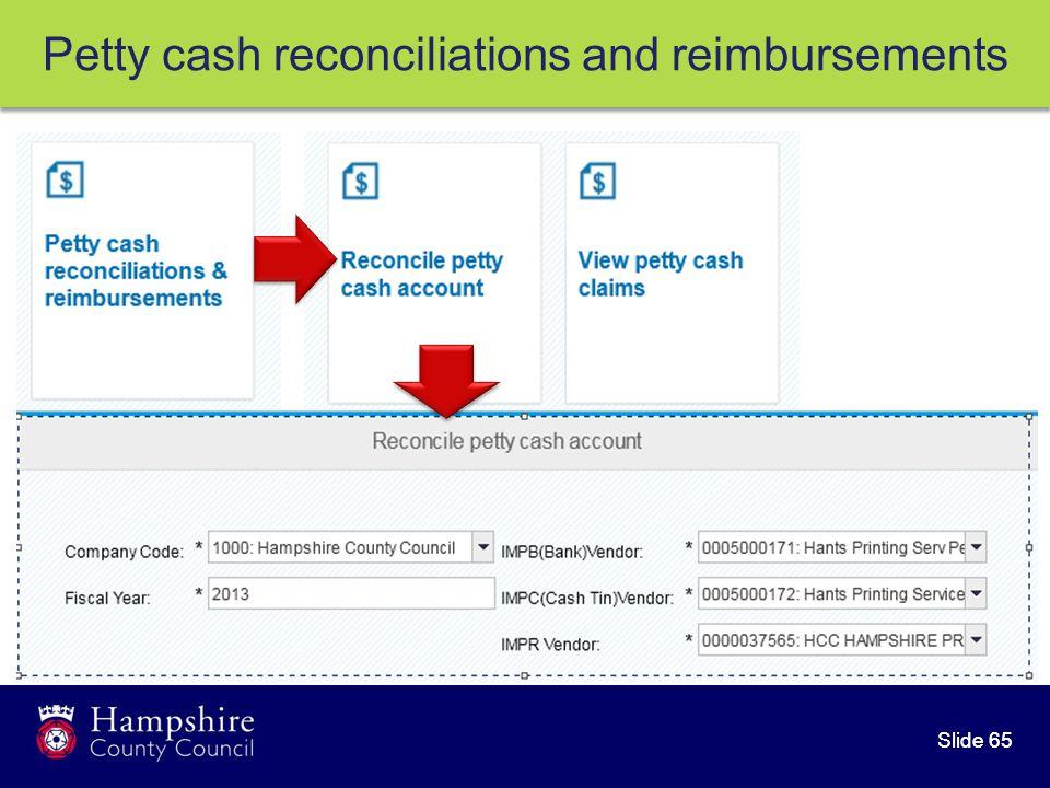 Slide 65 Petty cash reconciliations and reimbursements