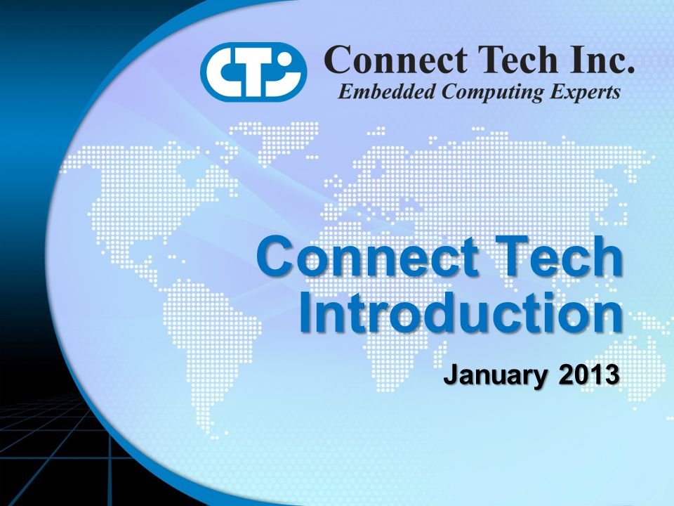 Connect Tech Introduction January 2013 January 2013