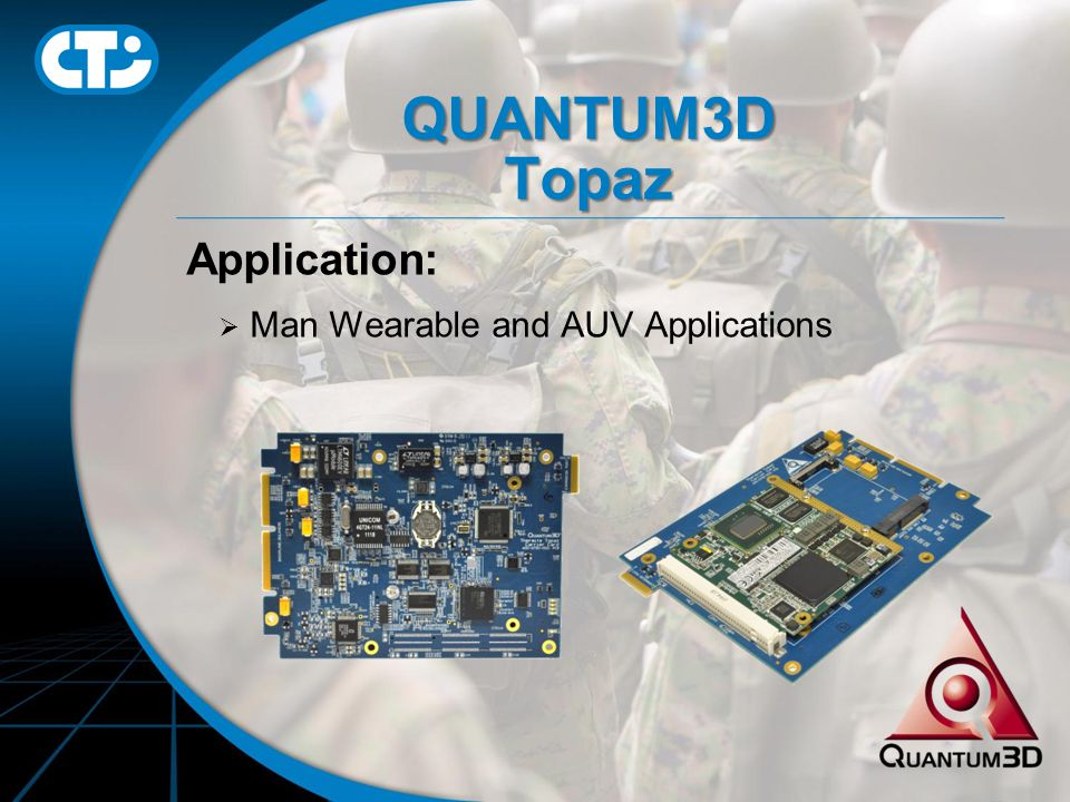 QUANTUM3D Topaz Application:  Man Wearable and AUV Applications