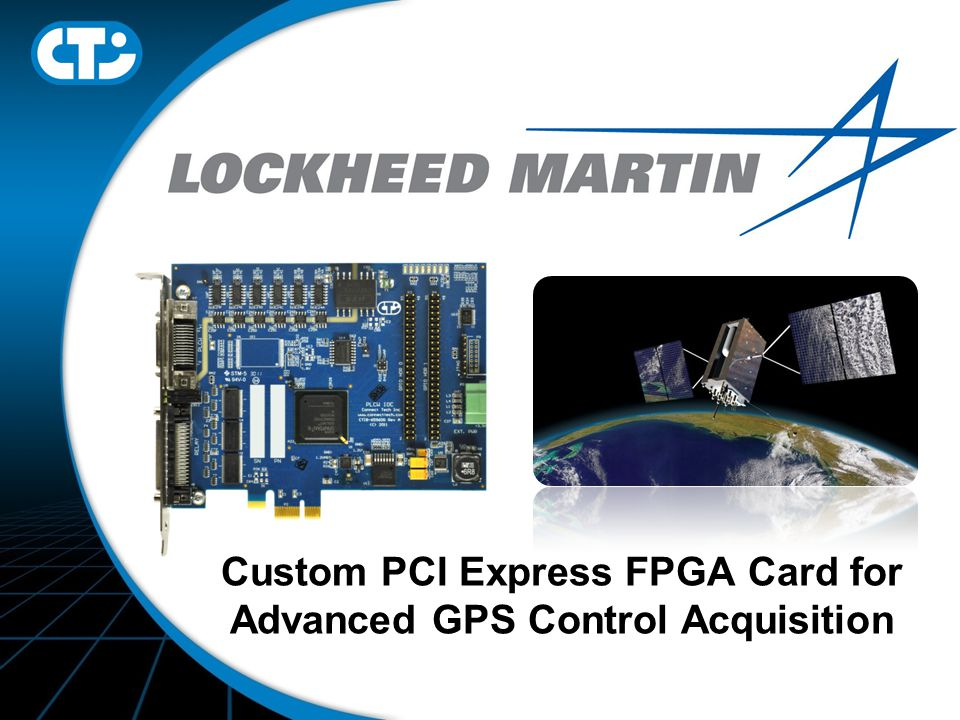 Custom PCI Express FPGA Card for Advanced GPS Control Acquisition