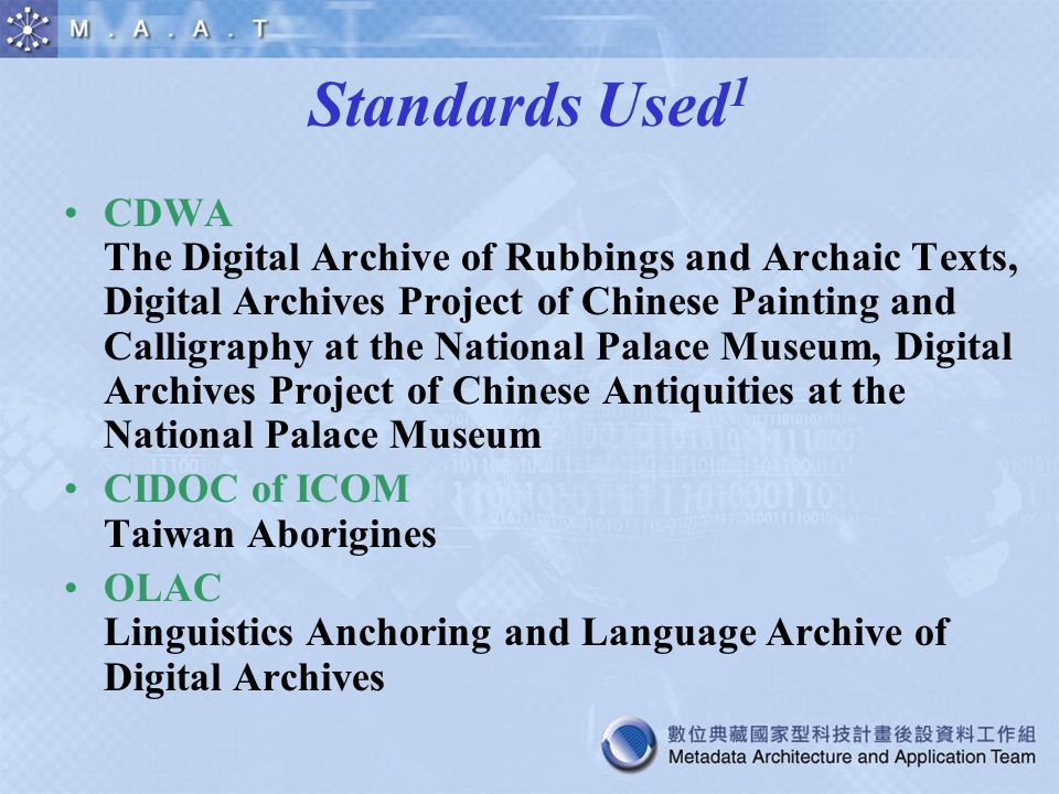 Standards Used 1 CDWA The Digital Archive of Rubbings and Archaic Texts, Digital Archives Project of Chinese Painting and Calligraphy at the National